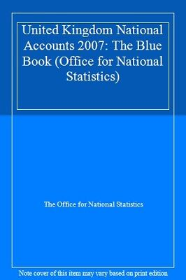 United Kingdom National Accounts 2007: The Blue Book (Office for National Sta.