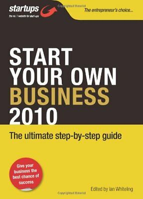 Start Your Own Business 2010: How to Plan, Fund and Run a Successful Business.