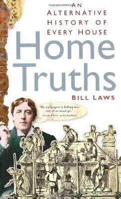Home Truths: An Alternative History of Every House-Bill Laws