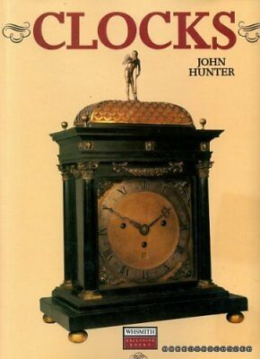 Clocks: An Illustrated History of Timepieces-John Hunter
