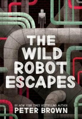 The Wild Robot Escapes by Peter Brown 9781848127517 (Paperback, 2018)