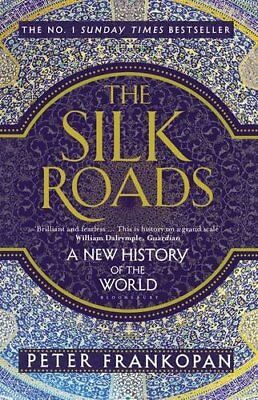The Silk Roads: A New History of the World-Peter Frankopan, 9781408839997