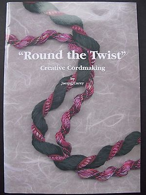 """ROUND THE TWIST"" - CREATIVE CORDMAKING by JACQUI CAREY"