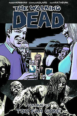 The Walking Dead Volume 13: Too Far Gone by Robert Kirkman Paperback A11 LL304