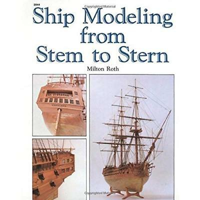 Ship Modeling from Stem to Stern - Paperback NEW Roth, Milton 2000-05-01