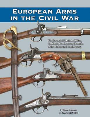 Civil War Europe Arms REFERENCE Muskets Rifles Carbines Swords Union Confederacy