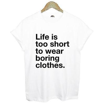 Women Men Casual T-shirt Tumblr Top Life Is Too Short to Wear Boring Clothes LG