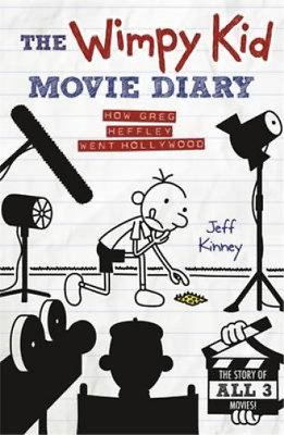 TheWimpy Kid Movie Diary How Greg Heffley Went Hollywood by Kinney, Jeff ( Autho