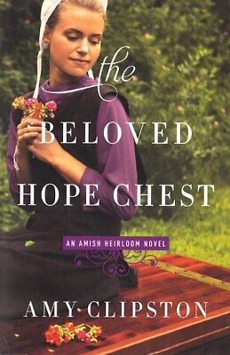 NEW Amish Romance! The Beloved Hope Chest (An Amish Heirloom #4) - Amy Clipston