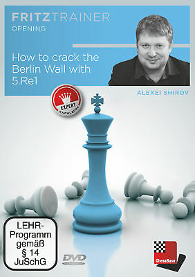 Alexei Shirov ~ How to crack the Berlin Wall with 5.Re1 9783866815827