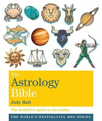 The Astrology Bible: The definitive guide to the zodiac (Godsfield Bibles)-Judy