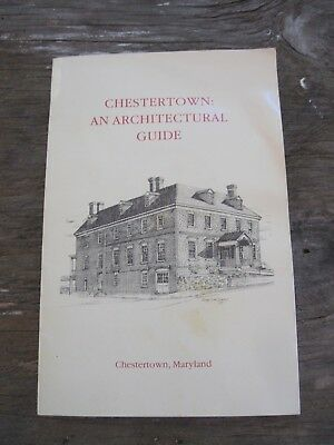 1985 CHESTERTOWN(Maryland): AN ARCHITECTURAL GUIDE 20pg. Booklet