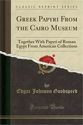 Greek Papyri from the Cairo Museum: Together with Papyri of Roman Egypt from Ame