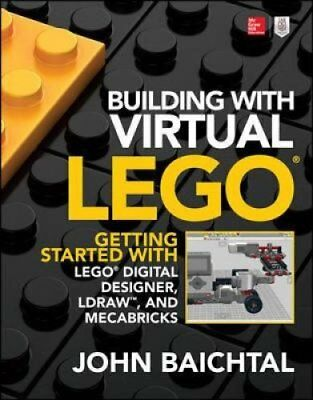 Building with Virtual LEGO: Getting Started with LEGO Digital Designer,...