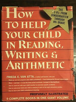 How to help your Child in Reading, Writing, and Arithmetic by Frieda E. Van Atta