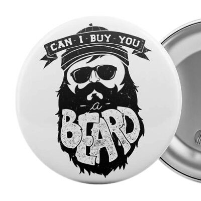 """Can I Buy You A Beard Funny Badge Button Pin 55mm 2.25"""" Beer Hipster Pun Graphic"""