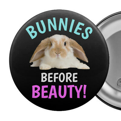 "Bunnies Before Beauty Large Badge Button Pin 55mm 2.25"" Animal Rights"