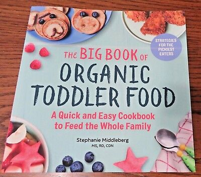 NEW Organic Toddler Food Cookbook 125 Recipes 216 Pages Quick Easy Recipes