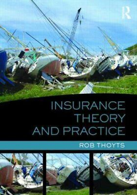 Insurance Theory and Practice by Rob Thoyts (Paperback, 2010)
