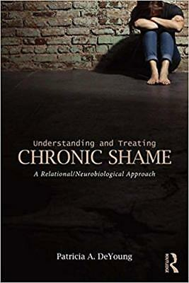 [PDF] Understanding and Treating Chronic Shame A Relational-Neurobiological Appr
