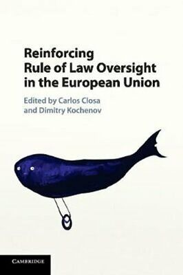 Reinforcing Rule of Law Oversight in the European Union 9781107519800