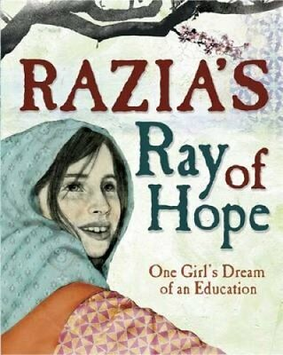 Razia's Ray of Hope One Girl's Dream of an Education 9780750295789