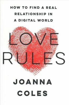 Love Rules How to Find a Real Relationship in a Digital World 9780062652584