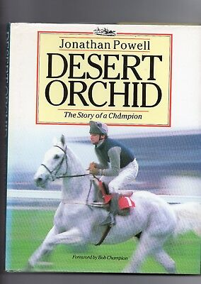 Horse Racing - Desert Orchid - The Story Of A Champion By Jonathan Powell