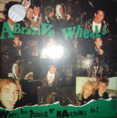 Abrasive Wheels  -  When The Punks Go Marching In  UK 2014  Clear Vinyl   NEW