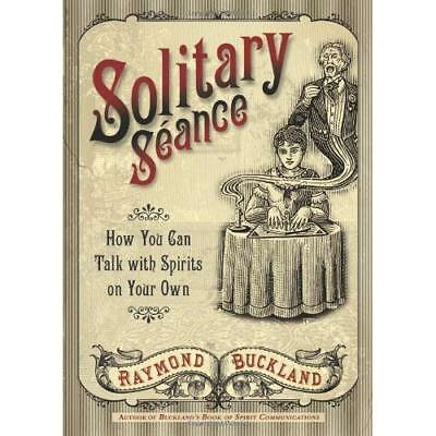 Solitary Seance: How You Can Talk with Spirits on Your  - Paperback NEW Raymond
