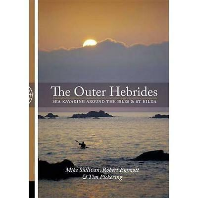 The Outer Hebrides: Sea Kayaking Around the Isles & St  - Paperback NEW Sullivan