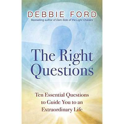 The Right Questions: Ten Essential Questions to Guide Y - Paperback NEW Ford, De
