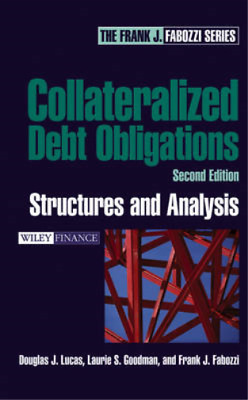 Collateralized Debt Obligations: Structures and Analysis (Frank J. Fabozzi Serie