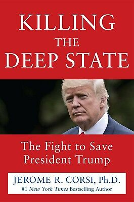 Killing the Deep State : The Fight to Save President Trump (2018, eBooks)