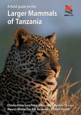 A Field Guide to the Larger Mammals of Tanzania by Charles Foley 9780691161174