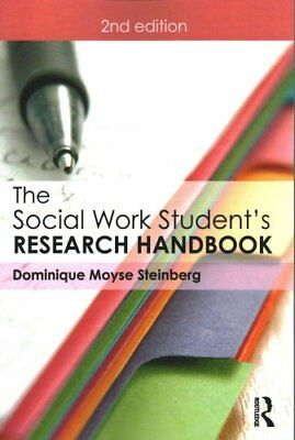 The Social Work Student's Research Handbook by Dominique Moyse Steinberg...