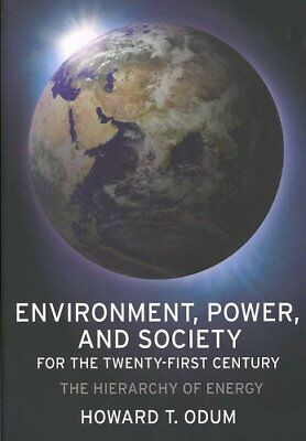 Environment, Power, and Society for the Twenty-First Century Th... 9780231128872