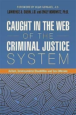 Caught in the Web of the Criminal Justice System: Autism, Developmental...