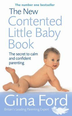 The New Contented Little Baby Book: The Secret to Calm and Confident Parenting-