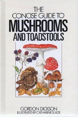 The Concise Guide to Mushrooms (Concise guides to the wildlife & plants of Br.