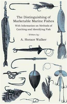 The Distinguishing of Marketable Marine Fishes - With Information on Methods of