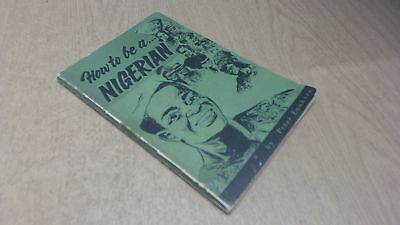 How To Be a Nigerian, Enahoro, Peter, Caxton Press, 1968, Paperba
