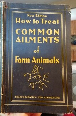 How To Treat Common Ailments Of Farm Animals, 1932