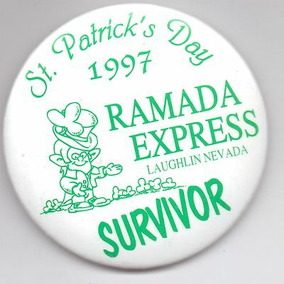 Ramada Express-Laughlin- St. Patrick's Day-1997-Survivor-Pin Back-Three Inches