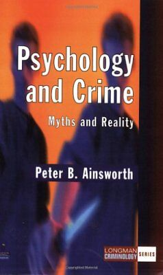 Psychology and Crime: Myths and Reality (Longman Criminology Series)-Peter  B.