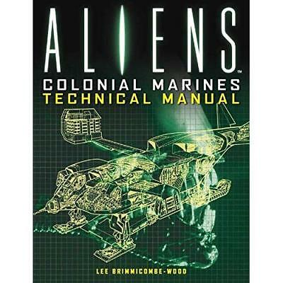 Aliens - Colonial Marines Technical Manual - Paperback NEW Lee Brimmicombe 2012-