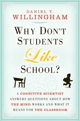 Why Don't Students Like School? A Cognitive Scientist Answers Q... 9780470591963