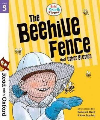 Read with Oxford: Stage 5: Biff, Chip and Kipper: The Beehive F... 9780192764317