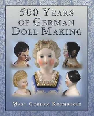 500yrs of Antique German Dollmaking Collector Reference: Over 2,000 Dolls Shown