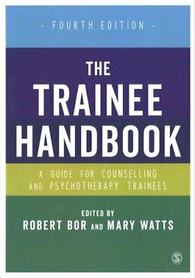 The Trainee Handbook A Guide for Counselling & Psychotherapy Tr... 9781412961844